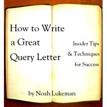 How to Write a Great Query Letter: Insider Tips and Techniques for Success (English Edition)