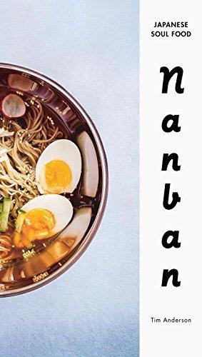 Nanban: Japanese Soul Food by Tim Anderson (April 26,2016)