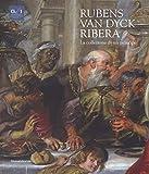 Rubens, Van Dyck, Ribera. La collezione di un principe. Catalogo della mostra (Napoli, 5 dicembre 2018-7 aprile 2019). Ediz. a colori