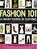 Fashion 101: A Crash Course in Clothing by Erika Stalder (2008-05-24)