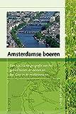 Amsterdamse boeren: een historische geografie van het gebied tussen de duinen en het Gooi in de middeleeuwen (Waterstaat, Cultuur en Geschiedenis)