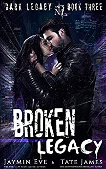Broken Legacy: A Dark High School Romance (Dark Legacy Book 3) (English Edition) van [Eve, Jaymin, James, Tate]