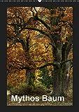 Mythos Baum / 2019 (Wandkalender 2019 DIN A2 hoch): Alte Bäume ziehen uns in ihren Bann und wecken Fantasien. (Monatskalender, 14 Seiten ) (CALVENDO Natur)
