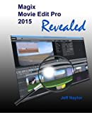 Magix Movie Edit Pro 2015 Revealed by Jeff Naylor (2014-11-18)