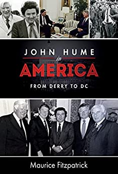John Hume in America: From Derry to DC by [Fitzpatrick, Maurice]
