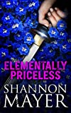 Front cover for the book Elementally Priceless by Shannon Mayer