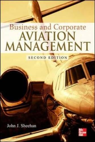 Business and Corporate Aviation Management, Second Edition por John Sheehan
