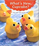 What's New, Cupcake?: Ingeniously Simple Designs for Every Occasion by Karen Tack (2010-04-01)