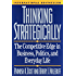 Thinking Strategically: The Competitive Edge in Business, Politics, and Everyday Life: Competitive Edge in Business, Politics and Everyday Life (Norton Paperback)