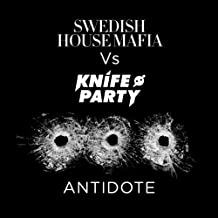 Antidote (Knife Party Dub)