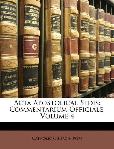 Acta Apostolicae Sedis: Commentarium Officiale, Volume 4