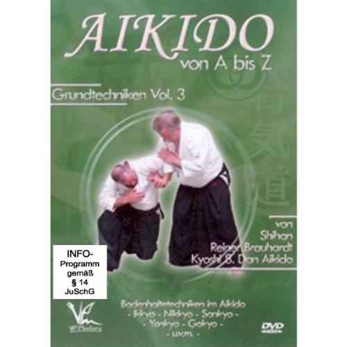 Shihan Reiner Brauhardt Kyoshi - Aikido von A bis Z Grundtechniken Vol.3