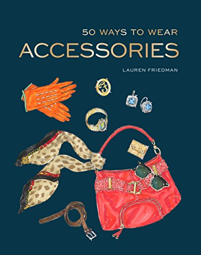 50 Ways to Wear Accessories (English Edition)
