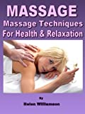 MASSAGE : Aromatherapy Massage Sequence & Techniques for Improving Health and Relaxation (Natural Health Remedies Book 2)