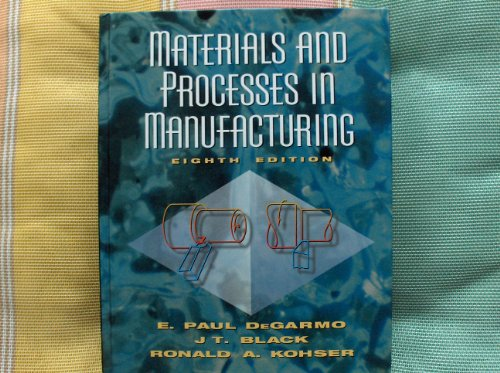 Materials and Processes in Manufacturing por E. Paul DeGarmo