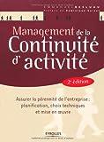 Image de Management de la continuité d'activité : Assurer la pérennité de l'entreprise : planification, choix techniques et mise en oeuvre