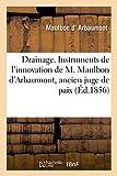 Drainage. Instruments de l'Innovation de M. Maulbon d'Arbaumont, Ancien Juge de Paix (Generalites)
