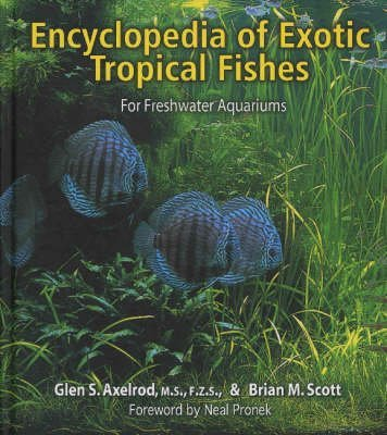 Descargar Libro [(Encyclopaedia of Exotic Tropical Fishes for Freshwater Aquariums)] [By (author) Glen S. Axelrod ] published on (November, 2005) de Glen S. Axelrod