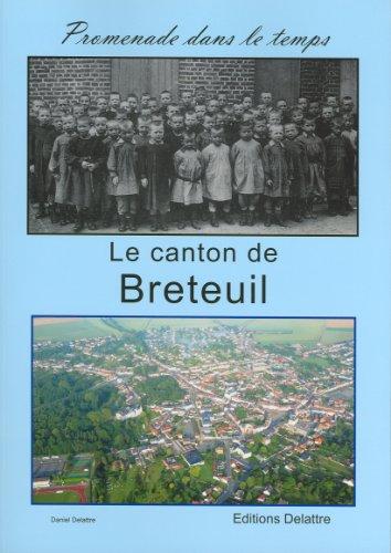 Le canton de Breteuil, promenade dans le temps