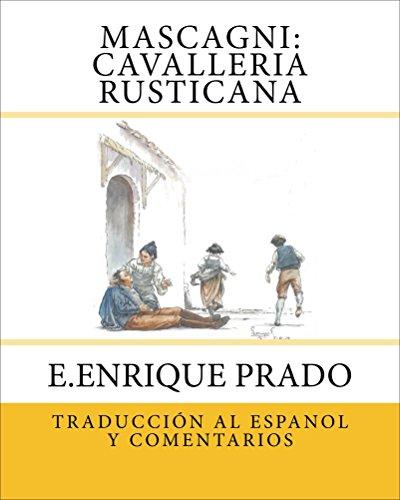 Mascagni: Cavalleria Rusticana: Traduccion al Espanol y Comentarios (Opera en Espanol)