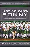Not So Fast, Sonny: Chasing Dreams While Keeping Perspective