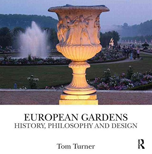 [(European Gardens : History, Philosophy and Design)] [By (author) Tom Turner] published on (June, 2011)