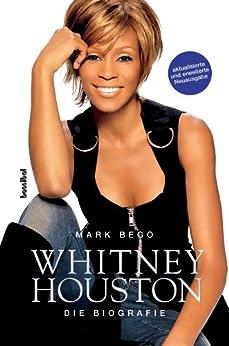 Whitney Houston - Die Biografie von [Bego, Mark]