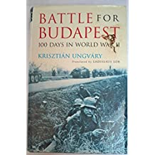 Battle for Budapest : 100 Days in World War II