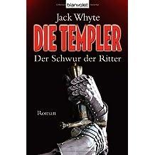 Die Templer - Der Schwur der Ritter: Roman