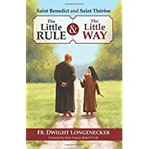 St Benedict and St Therese: The Little Rule and the Little Way