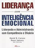 Liderança com Inteligência Emocional. Liderando e Administrando com Competência e Eficácia (Em Portuguese do Brasil)