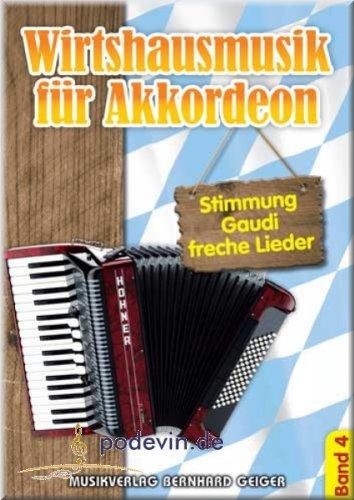 Wirtshausmusik 4 - Stimmung, Gaudi und freche Lieder - Akkordeon Noten [Musiknoten]