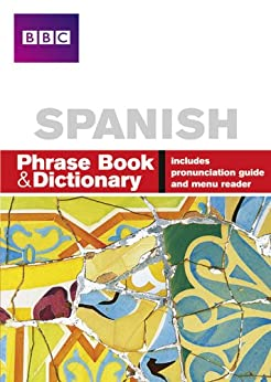BBC SPANISH PHRASE BOOK & DICTIONARY (Phrasebook) by [Stanley, Carol, Goodrich, Phillippa]