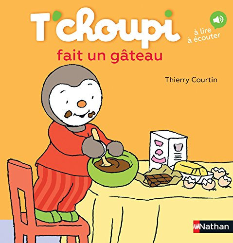 T'choupi fait un gâteau - Dès 2 ans (25) par Thierry Courtin