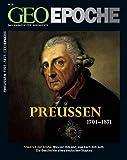 Geo Epoche 23/2006: Preußen 1701-1871: Friedrich der Große - Was vor ihm war, was nach ihm kam - Die Geschichte eines deutschen Staates -