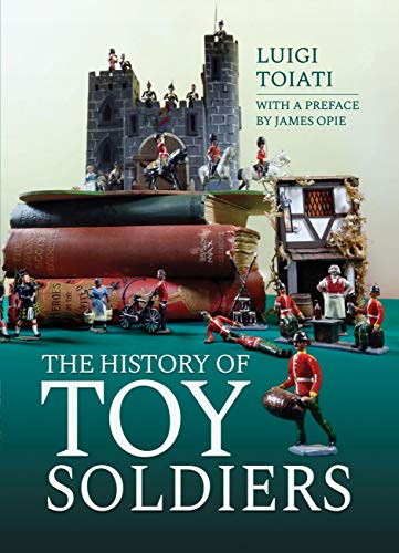 The History of Toy Soldiers (English Edition)