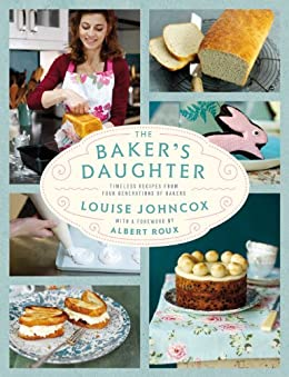 The Baker's Daughter: Timeless recipes from four