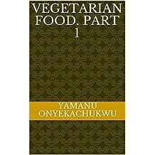 Vegetarian Food. Part 1 (English Edition)