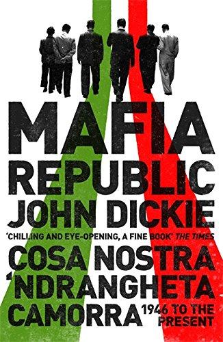 mafia-republic-italys-criminal-curse-cosa-nostra-ndrangheta-and-camorra-from-1946-to-the-present