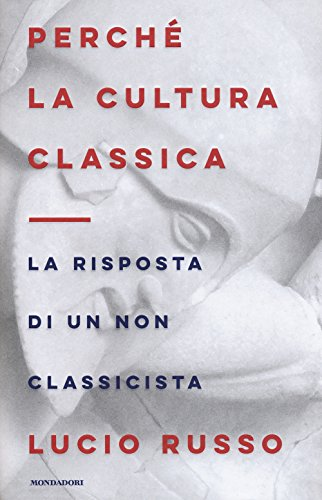 Perché la cultura classica. La risposta di un non classicista