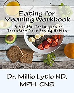 Eating for meaning workbook 18 self reflection exercises to eating for meaning workbook 18 self reflection exercises to transform your relationship to food forumfinder Choice Image