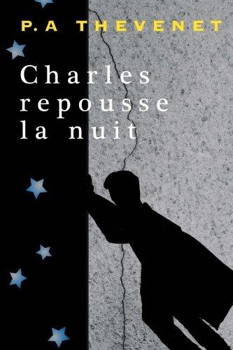Charles repousse la nuit par P.A Thevenet