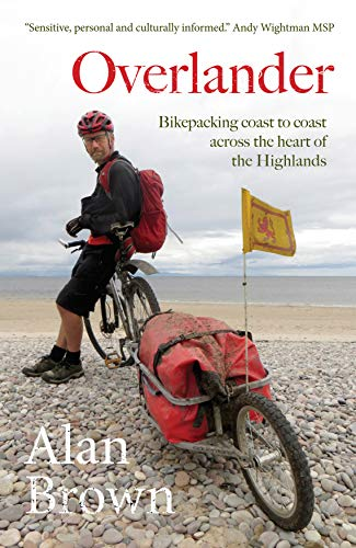 Overlander: Bikepacking coast to coast across the heart of the Highlands (English Edition)