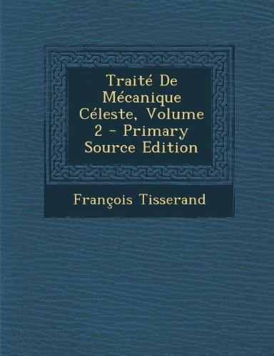 Traite de Mecanique Celeste, Volume 2 - Primary Source Edition
