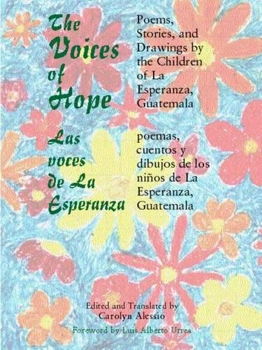 The Voices of Hope: Poems, Stories and Drawings by the Children of La Esperanza, Guatemala