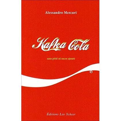Kafka Cola : Sans pitié ni sucre ajouté