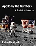 Apollo by the Numbers: A Statistical Reference (NASA History Series Book 4029)