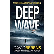 Deep Wave (A Troy Bodean Tropical Thriller Book 2) (English Edition)