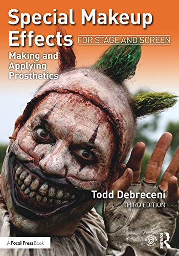 Special Makeup Effects for Stage and Screen: Making and Applying Prosthetics (English Edition)