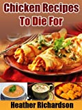 Chicken Recipes To Die For